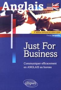 Just for business- Communiquer efficacement en anglais au bureau - Pascal Jacquelin pdf epub