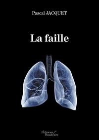 Pascal Jacquet - La faille.