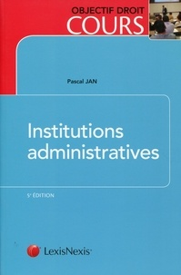 Pascal Jan - Institutions administratives.