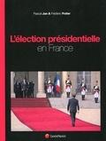 Pascal Jan et Frédéric Potier - L'élection présidentielle en France.