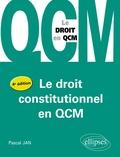 Pascal Jan - Le droit constitutionnel en QCM.