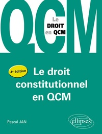 Le droit constitutionnel en QCM - Pascal Jan |