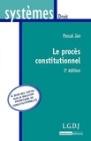 Pascal Jan - Le procès constitutionnel.