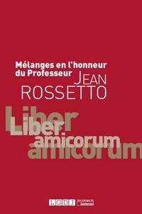 Pascal Jan et Pierre Mouzet - Mélanges en l'honneur du Professeur Jean Rossetto.