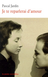 Pascal Jardin - Je te reparlerai d'amour.