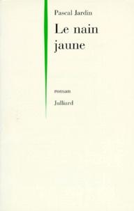 Pascal Jardin - Le Nain jaune.