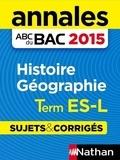 Pascal Jézéquel et Alain Rajot - ABC BAC/BREV NU  : Annales ABC du BAC 2015 Histoire - Géographie Term ES.L.