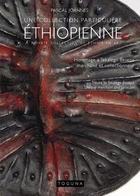 Une collection particulière éthiopienne- Hommage à Tekalegn Besepa, marchand et collectionneur - Pascal Joannes |