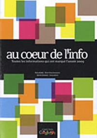 Pascal Joly et Sylvie Grasser - Au coeur de l'info - Toutes les informations qui ont marqué l'année 2009.