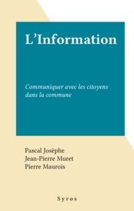 Pascal Josèphe et Jean-Pierre Muret - L'Information - Communiquer avec les citoyens dans la commune.
