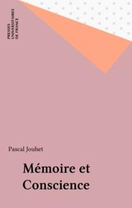 Pascal Jouhet - Mémoire et conscience.