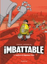 Pascal Jousselin - Imbattable Tome 1 : Justice et légumes frais.