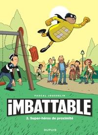 Pascal Jousselin - Imbattable Tome 2 : Super-héros de proximité.