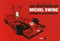 Pascal Jousselin et  Brüno - Les aventures de Michel Swing (coureur automobile).