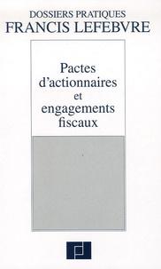 Pascal Julien Saint-Amand et Paul-André Soreau - Pactes d'actionnaires et engagements fiscaux.