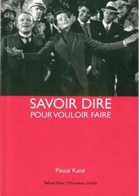 Pascal Kané - Savoir dire pour vouloir faire - La critique, une origine de la création.