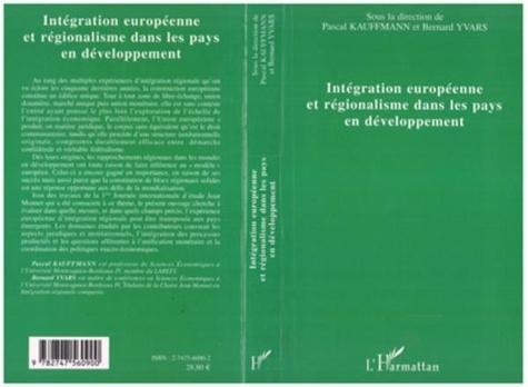 Pascal Kauffmann - Intégration européenne et régionalisme dans les pays en développement.