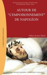 """Pascal Kintz et Jean-François Lemaire - Autour de """"l'empoisonnement"""" de Napoléon."""