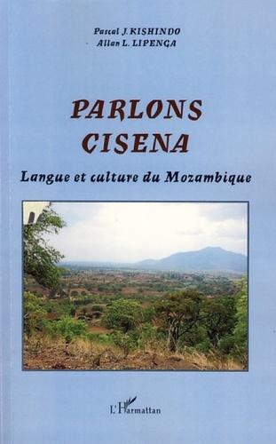 Pascal Kishindo et Allan Lipenga - Parlons cisena - Langue et culture du Mozambique.