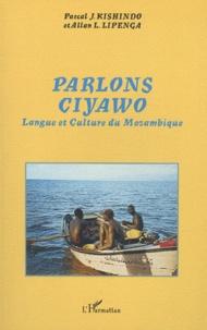 Pascal Kishindo et Allan Lipenga - Parlons ciyawo - Langue et culture du Mozambique.
