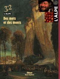 Pascal Kober et Jean-Claude Duclos - L'Alpe N° 32 : Des mets et des monts.