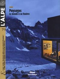 Pascal Kober - L'Alpe N° 79 : Paysages - Le monde à sa fenêtre.