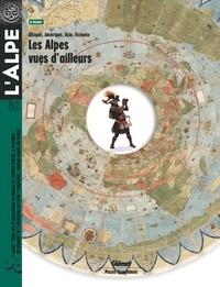 Pascal Kober - L'Alpe N° 82, automne 2018 : Les Alpes vues d'ailleurs.