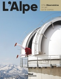 Pascal Kober - L'Alpe N° 84, printemps 201 : Observatoires - Un oeil sur le cosmos.