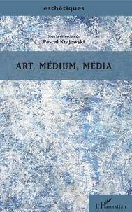 Pascal Krajewski - Art, médium, média.