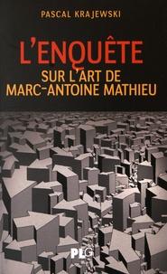 Pascal Krajewski - L'enquête - Sur l'art de Marc-Antoine Mathieu.