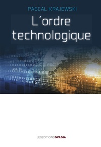 Pascal Krajewski - L'ordre technologique.