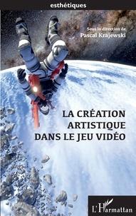 Pascal Krajewski - La création artistique dans le jeu vidéo.