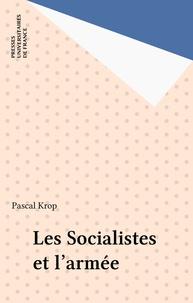 Pascal Krop - Les Socialistes et l'armée.