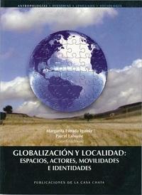 Pascal Labazée et Margarita Estrada Iguiniz - Globalización y localidad - Espacios, actores, movilidades e identidades.