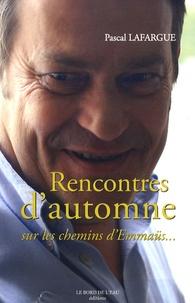 Pascal Lafargue - Rencontres d'automne - Sur les chemins d'Emmaüs.