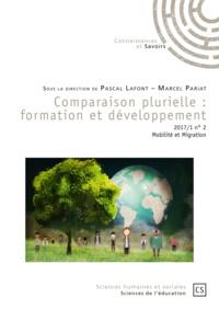 Pascal Lafont et Marcel Pariat - Comparaison plurielle : formation et développement N° 2-2017/1 : Mobilité et migration.
