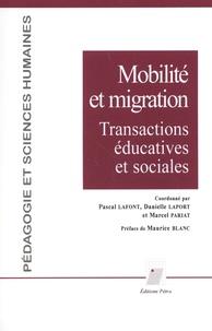 Pascal Lafont et Danielle Laport - Mobilité et migration - Transactions éducatives et sociales.