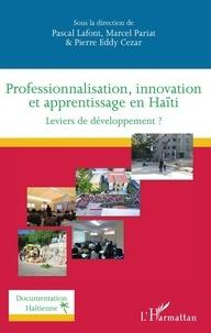 Pascal Lafont et Marcel Pariat - Professionnalisation, innovation et apprentissage en Haïti - Leviers de développement ?.