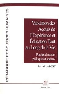 Pascal Lafont - Validation des acquis de l'expérience et éducation tout au long de la vie - Paroles d'acteurs politiques et sociaux.