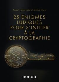 Pascal Lafourcade et Malika More - 25 énigmes ludiques pour s'initier à la cryptographie.