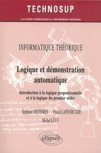 Pascal Lafourcade et Michel Lévy - Informatique théorique - Logique et démonstration automatique, Introduction à la logique propositionnelle et à la logique du premier ordre.