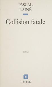 Pascal Lainé - Collision fatale.