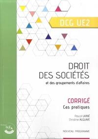 Pascal Lainé et Christine Alglave - Droit des sociétés et des groupements d'affaires DGC 2 - Corrigé - Cas pratiques.