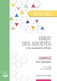 Pascal Lainé et Christine Alglave - Droit des sociétés et des groupements d'affaires UE 2 du DCG - Corrigé.