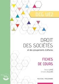 Pascal Lainé et Christine Alglave - Droit des sociétés et des groupements d'affaires UE 2 du DCG - Fiches de cours.