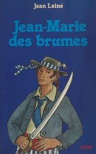 Pascal Lainé - Jean-Marie des Brumes.