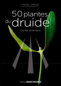Pascal Lamour - 50 plantes du druide.