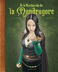 Pascal Lamour et  Brucero - A la recherche de la Mandragore.