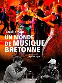 Pascal Lamour - Un monde de musique bretonne.