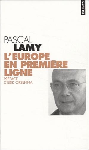 Pascal Lamy - L'Europe en première ligne.
